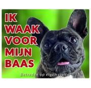 Stickerkoning Franse Bulldog Waakbord - Ik waak voor mijn Brindle