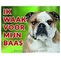 Engelse Bulldog Waakbord - Ik waak voor mijn baas