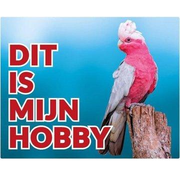 Stickerkoning Roze Kaketoe Waakbord - Dit is mijn Hobby