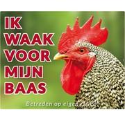 Stickerkoning Haan Waakbord - Ik waak voor mijn Baas