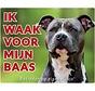 American Staffordshire Terrier Waakbord - Ik waak voor mijn Baas