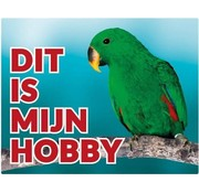 Stickerkoning Groene Edelpapegaai Waakbord - Dit is mijn Hobby