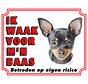 Chihuahua Waakbord  Zwart - Ik waak voor mijn Baas