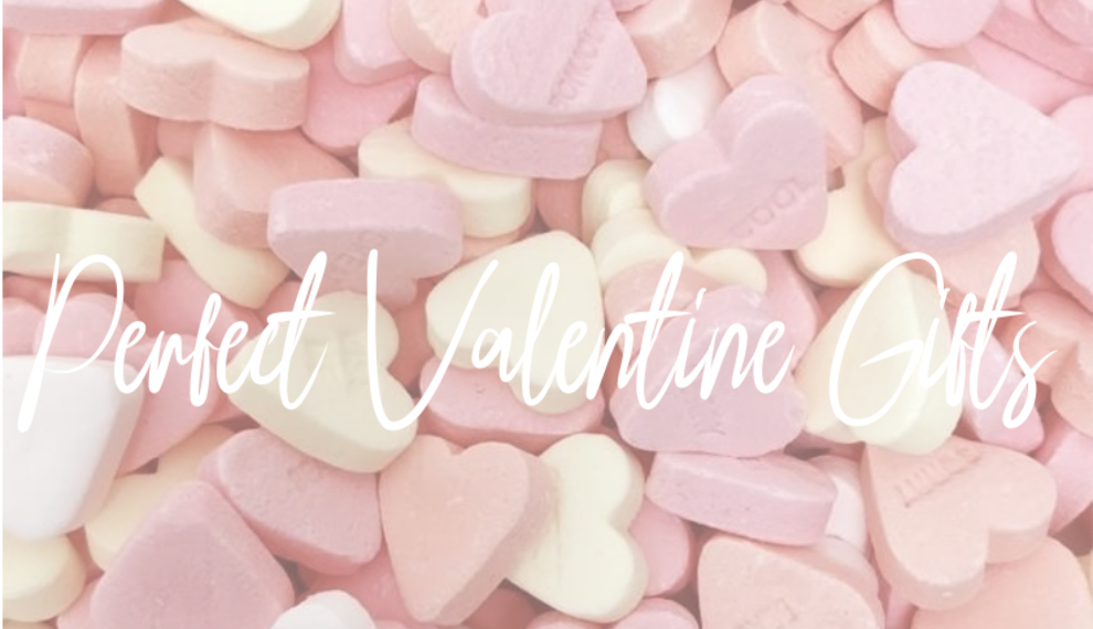 The Perfect Valentine Gifts
