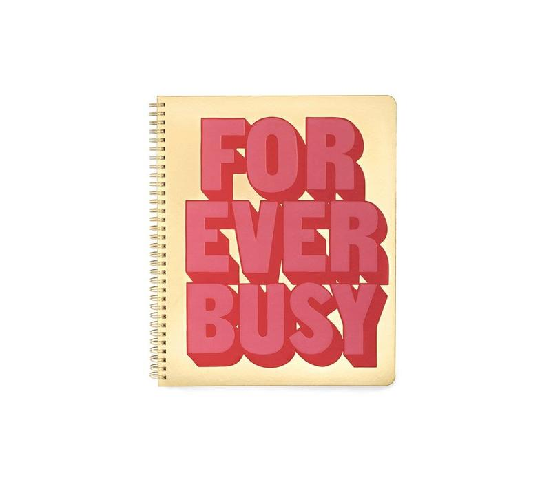 LARGE NOTEBOOK - FOREVER BUSY