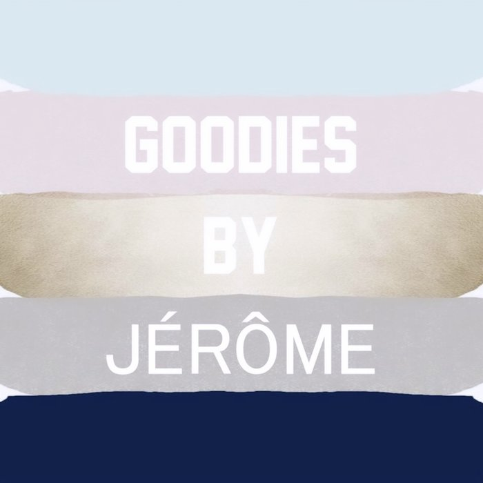 GOODIES by Jérôme