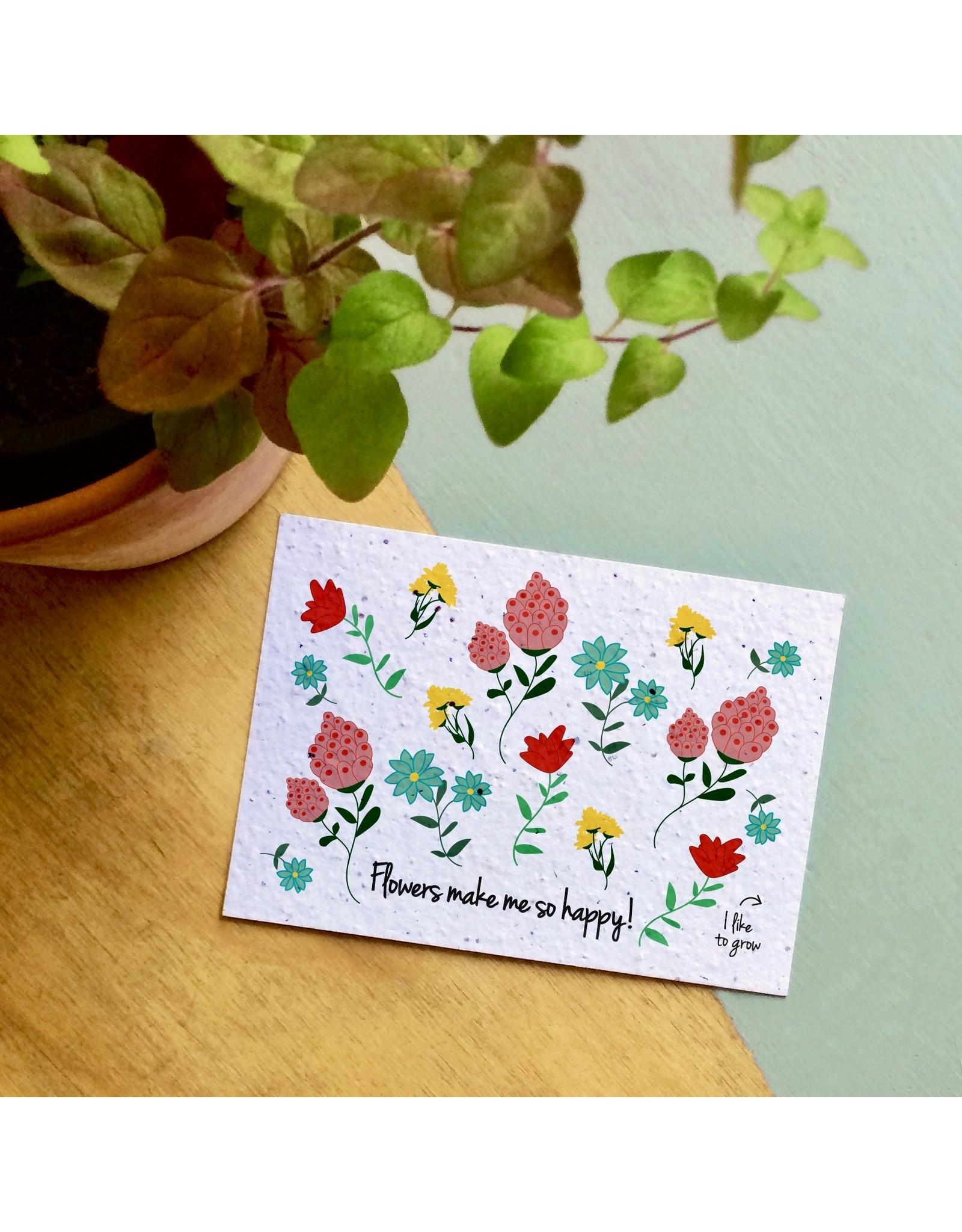 Bloom Bloom Card Flowers Make me Happy with Flower Seeds