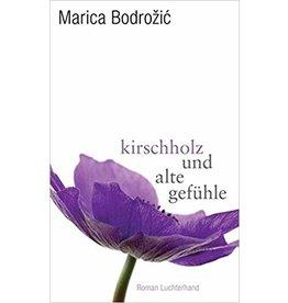BODROŽIĆ Marica Kirschholz und alte Gefühle