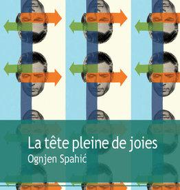 Spahić Ognjen La tête pleine de joies