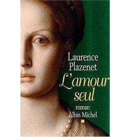 Plazenet Laurence L'Amour seul