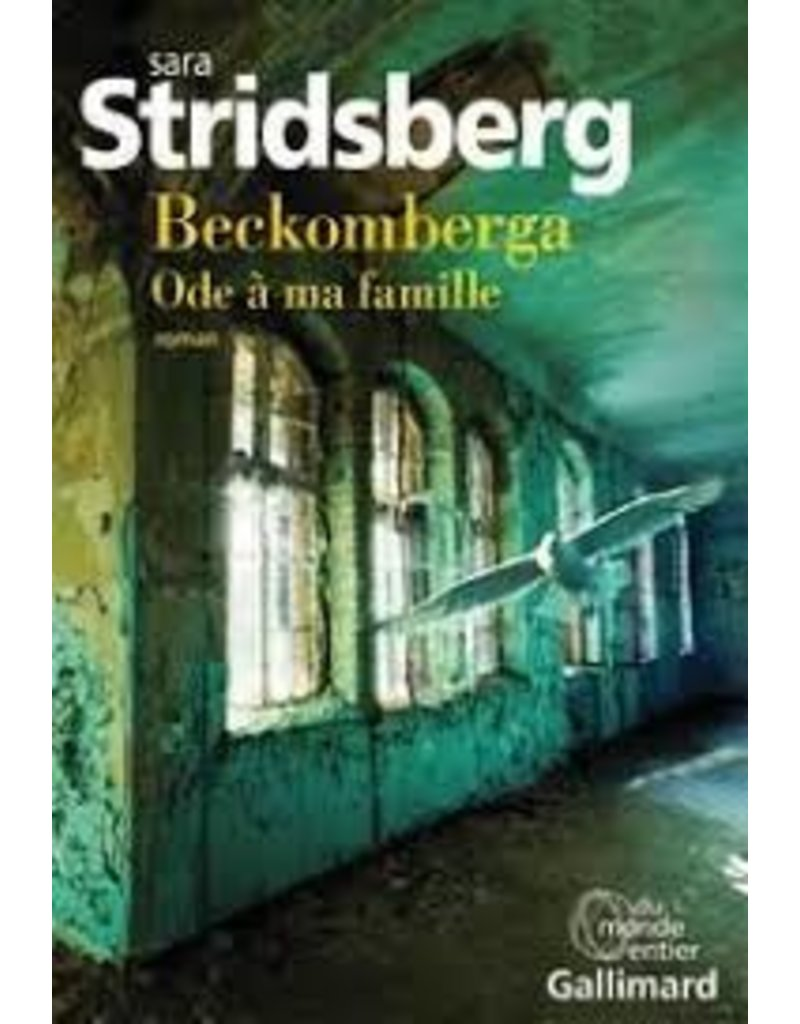 Stridsberg Sara Beckomberga Ode à ma famille