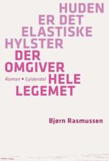 Rasmussen Bjørn Huden er det elastiske hylster der omgiver hele legemet