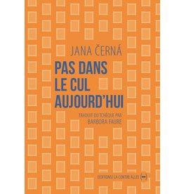 CERNÁ Jana Pas dans le cul aujourd'hui (Lettre a Egon Bondy)
