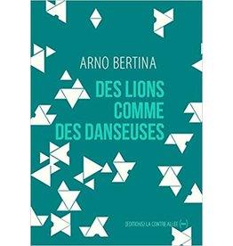 BERTINA Arno Des lions comme des danseuses