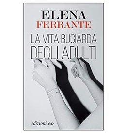 FERRANTE Elena La vita bugiarda degli adulti