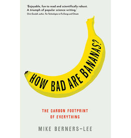 BERNERS-LEE Mike How bad are bananas? The Carbon Footprint of Everything