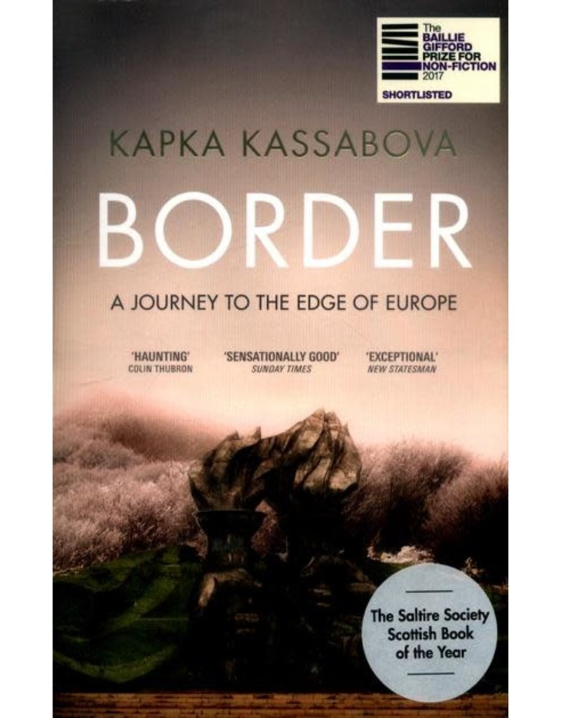Border, a journey to the edge of Europe (paperback UK)