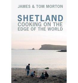 MORTON James Shetland cooking on the edge