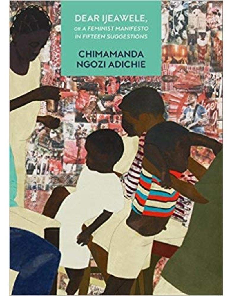 ADICHIE Chimamanda Ngozi Dear Ijeawele, or a feminist manifesto in fifteen suggestions