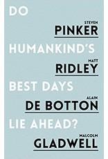 PINKER Steven Do Humankind's best days lie ahead ?