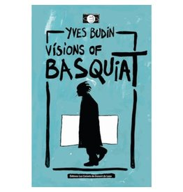 BUDIN Yves Visions of Basquiat