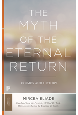 The Myth of the Eternal Return : Cosmos and History