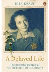Delayed Life: The memoir of Dita Kraus, the Librarian of Auschwitz