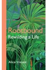 Rootbound Rewilding a Life