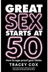 Great sex starts at 50 : how to age-proof your libido