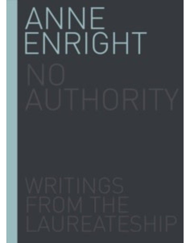 No authority : writings from the Irish laureate of fiction