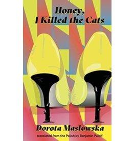 MASLOWSKA Dorota Honey, I Killed The Cats