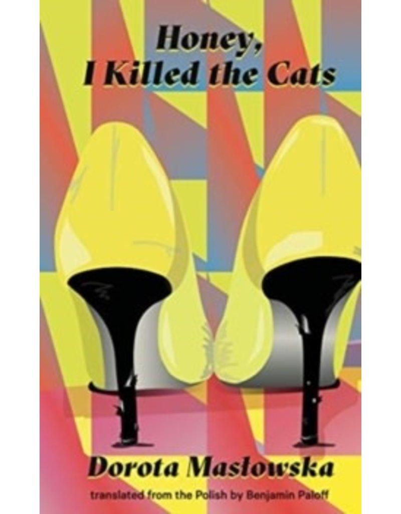 MASLOWSKA Dorota Honey I Killed The Cats