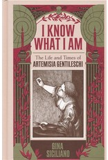I know what I am : the life and times of Artemisia