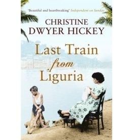 DWYER HICKEY Christine Last train from Liguria