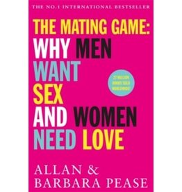 PEASE Allan & Barbara The Mating Game : why men want sex and women need love