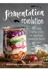 Fermentation revolution : 70 easy recipes for kombucha, kimchi and more