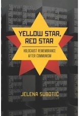 Yellow Star, Red Star: Holocaust Remembrance After Communism
