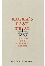 Kafka's last trial : the case of a literary legacy