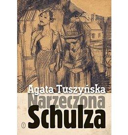 TUSZYNSKA Agata Narzeczona Schulza