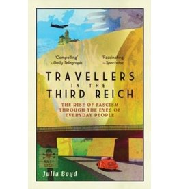 BOYD Julia Travellers in the Third Reich: The Rise of Fascism Through the Eyes of Everyday People
