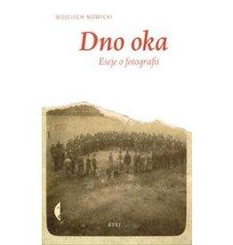 Dno Oka : Eseje O Fotografii