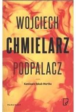 CHMIELARZ Wojciech Podpalacz