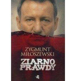MILOSZEWSKI Zygmunt Ziarno prawdy