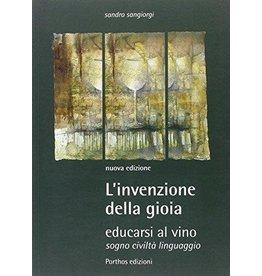 L'invenzione della gioia : educarsi al vino