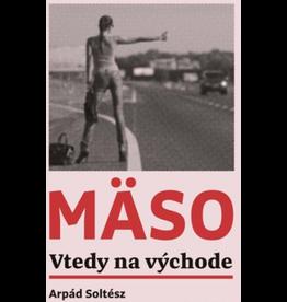 VTEDY NA VÝCHODE SOLTÉSZ Arpád MASO