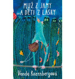 ROZENBERGOVÁ Vanda Muz z jamy a deti z lasky