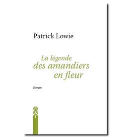 LOWIE Patrick La légende des amandiers en fleur