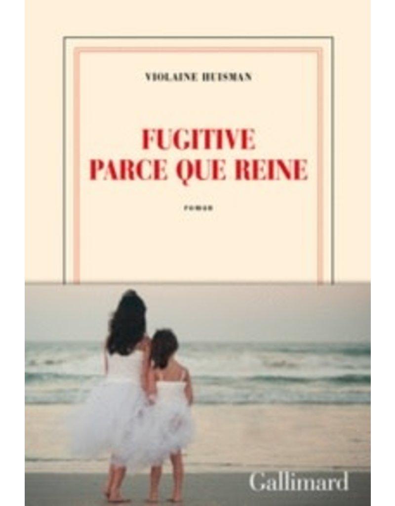 HUISMAN Violaine Fugitive parce que reine