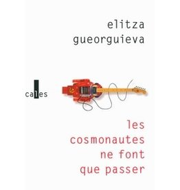 GUEORGUIEVA Elitza Les cosmonautes ne font que passer