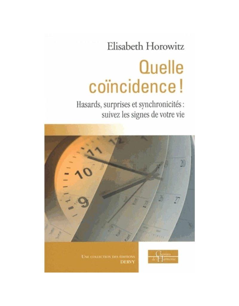 Quelle coïncidence! Hasards, surprises et synchronicités: suivez les signes de votre vie